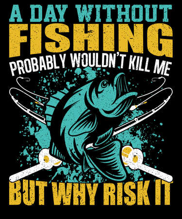 A day without fishing t shirt design