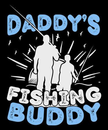 Daddy's Fishing Buddy Print t-shirt design Illustration