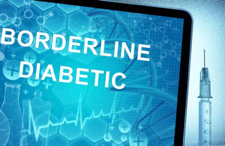borderline: the words  Borderline Diabetic on a tablet with syringe