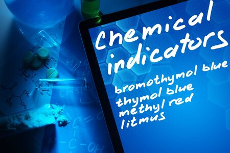 methyl: Tablet with the words chemical indicators  .