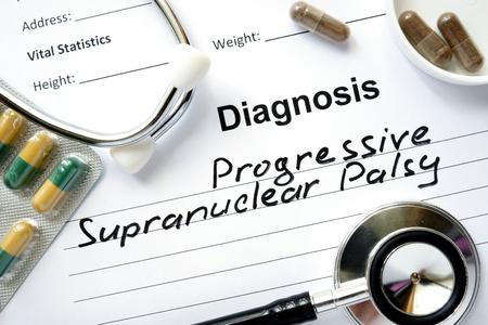 progressive: Diagnosis Progressive Supranuclear Palsy, pills and stethoscope.