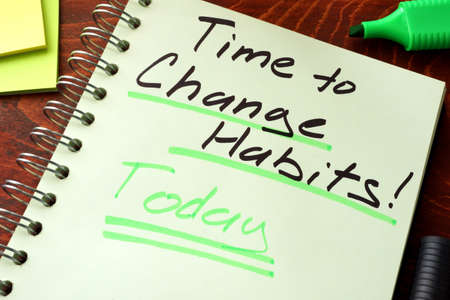 better days: Time to change habits today written on a notepad. Motivation concept. Stock Photo