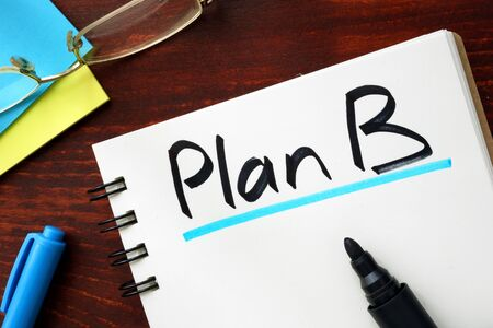 plan b: Plan B sign written in a notepad.