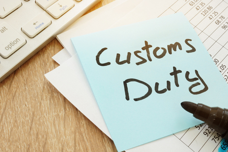 Stick with words Customs Duty. Customs clearance concept.
