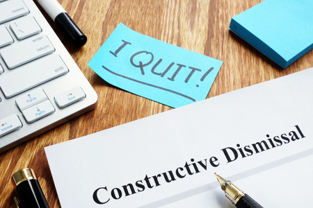 Constructive dismissal papers on the workplace.