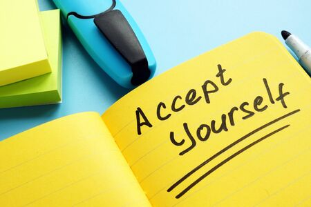 Accept yourself words in the note. Make yourself happier concept.