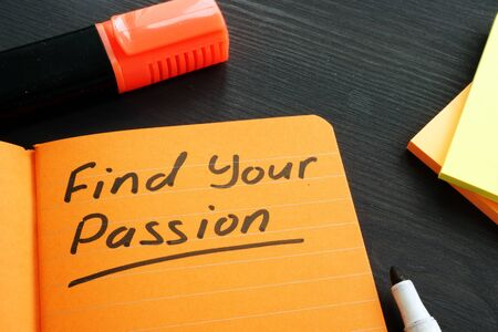 Find your passion sign in the book. Purpose and life goal concept.