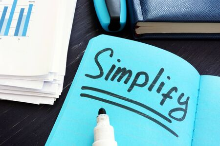 Simplify written on a page. Simplicity concept. 写真素材