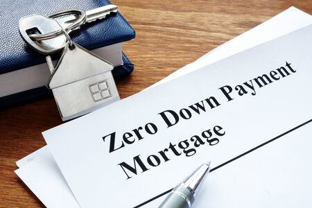 Zero down payment mortgage form and key.