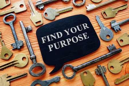 Find your purpose motivational phrase and keys.