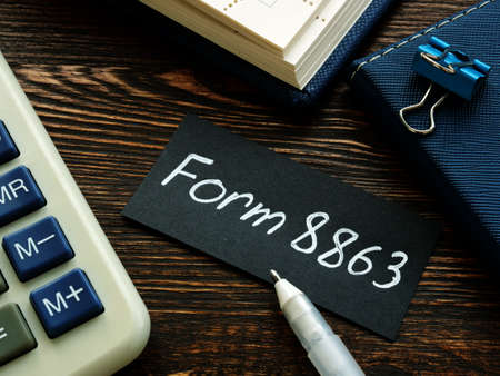 Form 8863 irs. Reminder on the desk for the accountant.