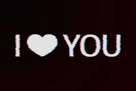 Text I Love You And Heart With Glitch Effect White On A Dark