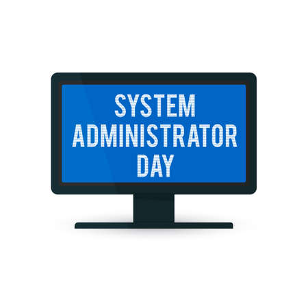 The screen of the monitor with the writing System Administrator Day. SysAdmin day banner. Computer in flat style vector illustration isolated on white background.