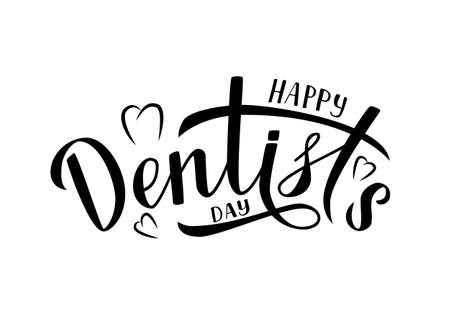 Happy Dentista S Day Calligraphy Lettering Isolated D N White Easy