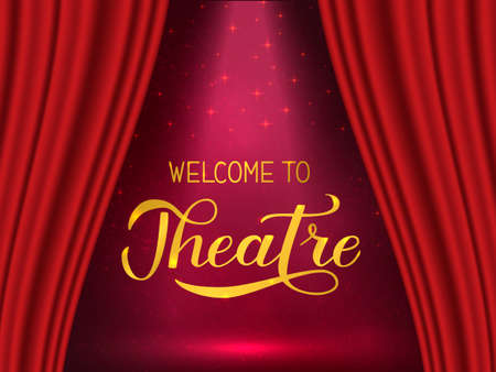 Welcome to theatre calligraphy hand lettering. Realistic stage with red drapery curtain and spotlight. Easy to edit vector template for invitation, playbill, banner, poster, logo, flyer, sign. Illustration