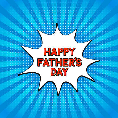 Comics lettering Happy Father's Day on bright blue background. Retro Fathers day greeting card in Pop Art style. Vector template for banner, typography poster, flyer, postcard, party invitation.