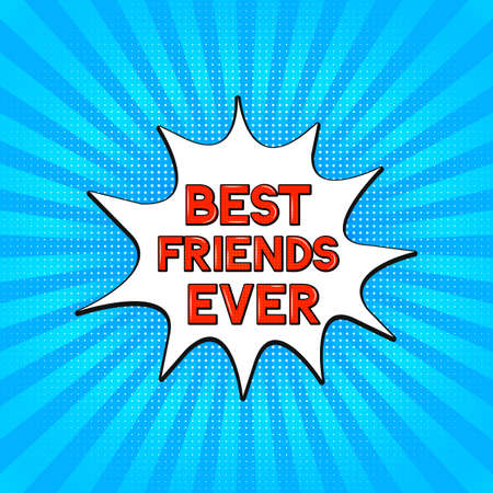 Best friends ever lettering on Retro pop art style halftone background. Friendship Day Vector illustration.  Easy to edit template for typography poster, banner, greeting card, flyer, t-shot, etc.