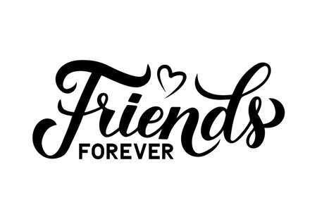 Friends forever calligraphy hand lettering isolated on white. Friendship Day inspirational quote.  Vector template for greeting card, typography poster, banner, flyer, t-shot, etc. Ilustração