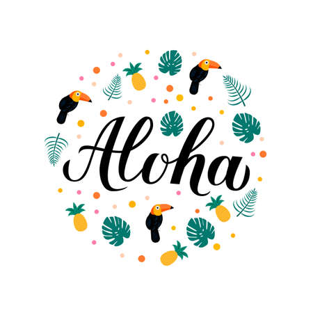 Aloha calligraphy lettering with pineapples, toucans and palm leaves. Summer holidays concept. Hand written Hawaiian language phrase hello. Vector template for logo, banner, poster, flyer, t-short. Ilustracja