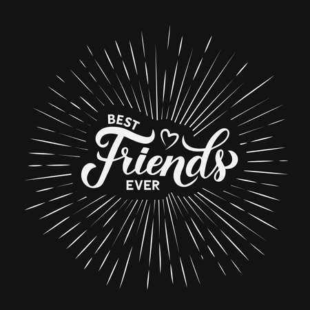 Best Friends Ever calligraphy hand lettering on black background. Friendship Day inspirational quote.  Vector template for greeting card, typography poster, banner, flyer, t-shot, etc.