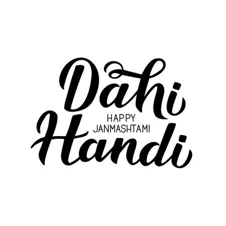 Dahi Handi  hand lettering isolated on white. Traditional Indian festival Janmashtami vector illustration. Easy to edit template for typography poster, banner, flyer, invitation, etc.