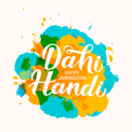 Dahi Handi  hand lettering on paint stains background. Traditional Indian festival Janmashtami vector illustration. Easy to edit template for typography poster, banner, flyer, invitation, etc.