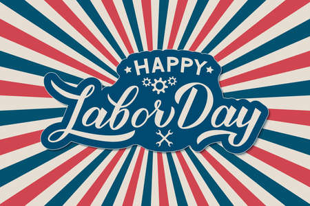 Happy Labor Day calligraphy lettering on Retro patriotic background in colors of flag USA. Vector template for typography poster, logo design, banner, flyer, greeting card, party invitation, etc.