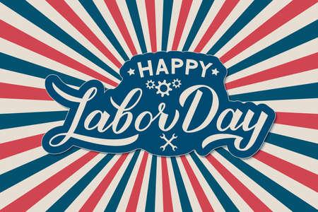 Lettrage de calligraphie Happy Labor Day sur fond patriotique rétro aux couleurs du drapeau USA. Modèle vectoriel pour affiche de typographie, création de logo, bannière, flyer, carte de voeux, invitation à une fête, etc.