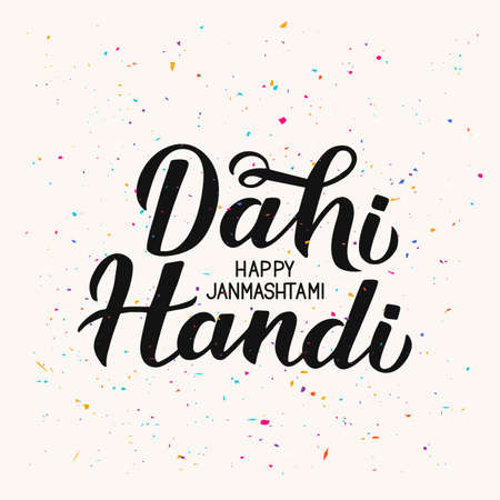 Dahi Handi  hand lettering with colorful confetti. Traditional Indian festival Janmashtami vector illustration. Easy to edit template for typography poster, banner, flyer, invitation, etc. Çizim