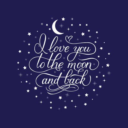 I love you to the moon and back. Calligraphy hand lettering with stars on blue sky background. Easy to edit vector template for Valentines  day greeting card, nursery poster, t-shirt, etc. Zdjęcie Seryjne - 129254764