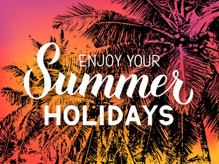 Enjoy your summer holidays  calligraphy lettering on bright background with sunset colors and silhouettes of palm trees. Travel advertising banner.  Vector template for poster, postcard, flyer.