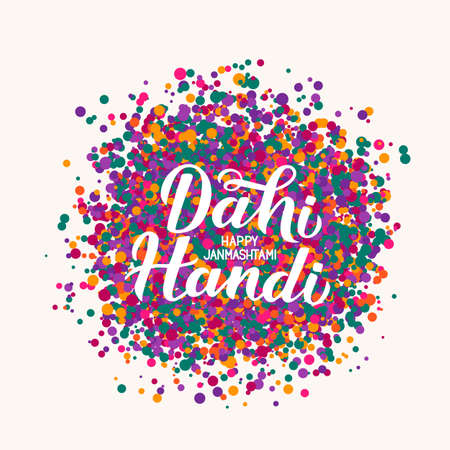 Dahi Handi  hand lettering with colorful dots confetti. Traditional Indian festival Janmashtami vector illustration. Easy to edit template for typography poster, banner, flyer, invitation, etc.