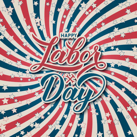 Happy Labor Day calligraphy lettering on retro patriotic background in colors of flag USA with stars. Vector template for greeting card, typography poster, logo design, banner, flyer, invitation, etc.