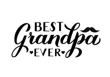 Best Grandpa Ever calligraphy hand lettering isolated on white. Grandparents Day greeting card for grandfather. Easy to edit vector template for banner, poster, postcard, t-shirt, mug, etc.