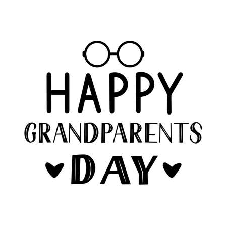 Happy Grandparents Day  hand lettering isolated on white. Greeting card for grandmother and grandfather. Easy to edit vector template for  poster, banner, postcard, t-shirt, mug, etc.