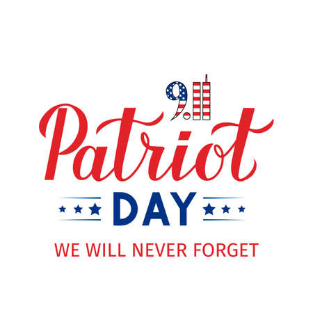 Patriot Day calligraphy hand lettering isolated on white. September 11, 2001 we will never forget vector illustration. Easy to edit template for banner, poster, flyer, postcard, t-shirt, etc.