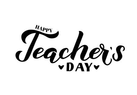 Happy Teachers Day calligraphy hand lettering isolated on white. Easy to edit vector template for typography poster, banner, flyer, greeting card, postcard, party invitation, tee-shirt, etc. Ilustração