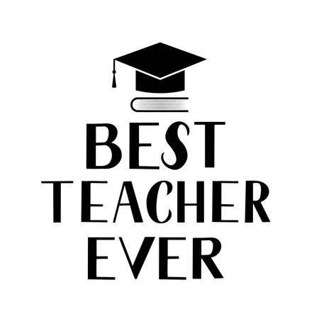 Best teacher ever hand lettering isolated on white. Easy to edit vector template for Teachers Day greeting card, typography poster, banner, flyer, postcard, party invitation, t-shirt, mug, etc. Ilustração