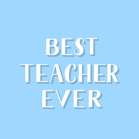 Best teacher ever hand lettering on blue background. Easy to edit vector template for Teachers Day greeting card, typography poster, banner, flyer, postcard, party invitation, t-shirt, mug, etc.
