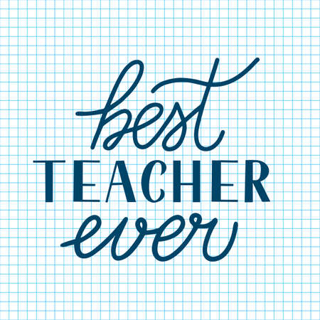 Best Teacher Ever calligraphy hand lettering on cell paper background. Checkered page of exercise book. Vector template Teacher s Day greeting card, for typography poster, banner, flyer, postcard. Ilustração