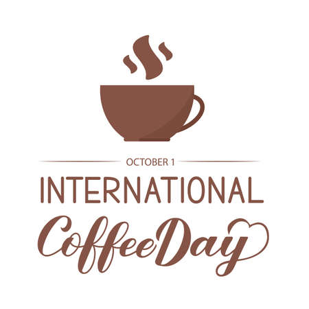 International Coffee Day hand lettering with cup of coffee isolated on white. Easy to edit vector template for banner, typography poster, flyer, sticker, card, t-shirt, etc.