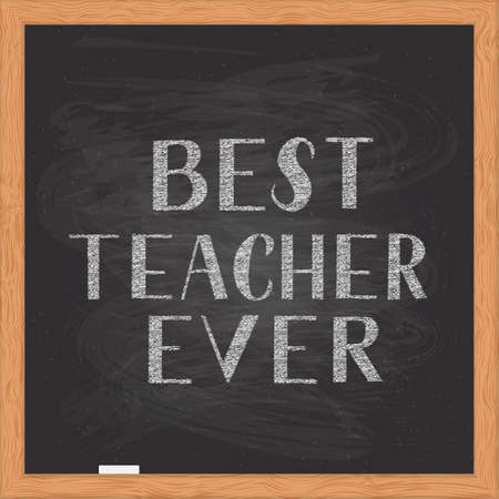Best Teacher Ever hand written on chalkboard with wooden frame. Easy to edit vector template for Teacher s Day typography poster, banner, flyer, greeting card, postcard, party invitation, t-shirt, etc