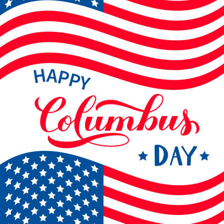 Happy Columbus Day calligraphy hand lettering and USA flag isolated on white. America discover holiday typography poster. Vector template for banner, flyer, sticker, greeting card, t-shirt, etc.