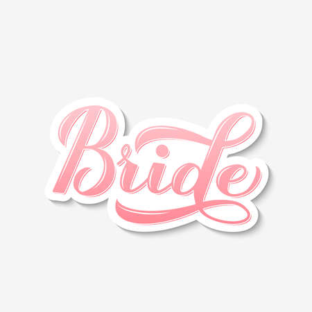 Bride calligraphy hand lettering isolated on white. Perfect sticker for bridal shower, wedding, bachelorette party, hen party. Vector template for t-shirt, banner, typography poster, card.