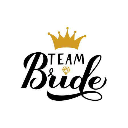 Team Bride calligraphy hand lettering with gold crown. Perfect for bridal shower, wedding, bachelorette party, hen party. Vector template for t-shirt, banner, typography poster, card, sticker. Ilustração