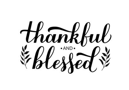 Thankful and Blessed calligraphy hand lettering with floral elements. Thanksgiving Day inspirational quote. Vector template for greeting card, typography poster, banner, flyer, sticker, t-shirt, etc. Illusztráció