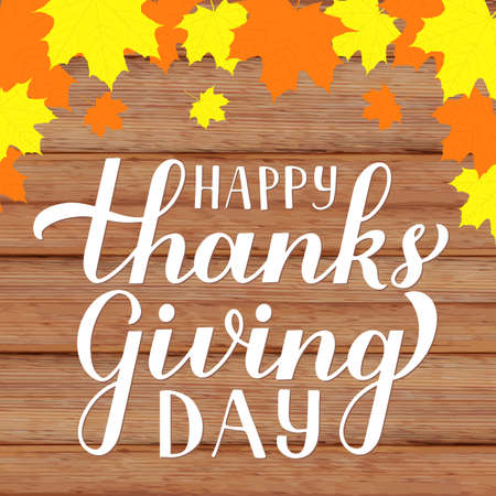 Happy Thanksgiving Day modern calligraphy brush lettering with fall maple leaves on rustic wood background. Easy to edit vector template for greeting card, typography poster, banner, flyer, etc. Illusztráció