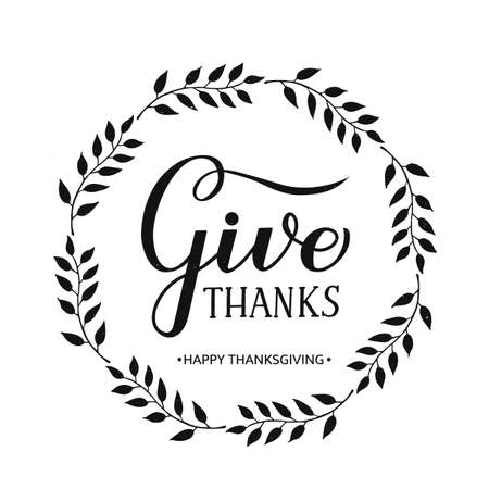 Give Thanks modern calligraphy brush lettering with wreath of branches on textured background. Vector template for Thanksgiving Day greeting card, typography poster, banner, flyer, sticker, t-shirt.