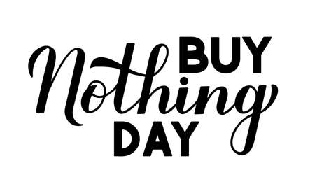 Buy Nothing Day lettering isolated on white. International day of protest against consumerism. Easy to edit vector template for typography poster, flyer, sticker, postcard, t-shirt, etc. Illusztráció