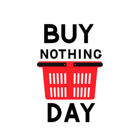 Buy Nothing Day lettering with shopping basket isolated on white. International day of protest against consumerism. Vector template for typography poster, flyer, sticker, postcard, t-shirt, etc. Illusztráció